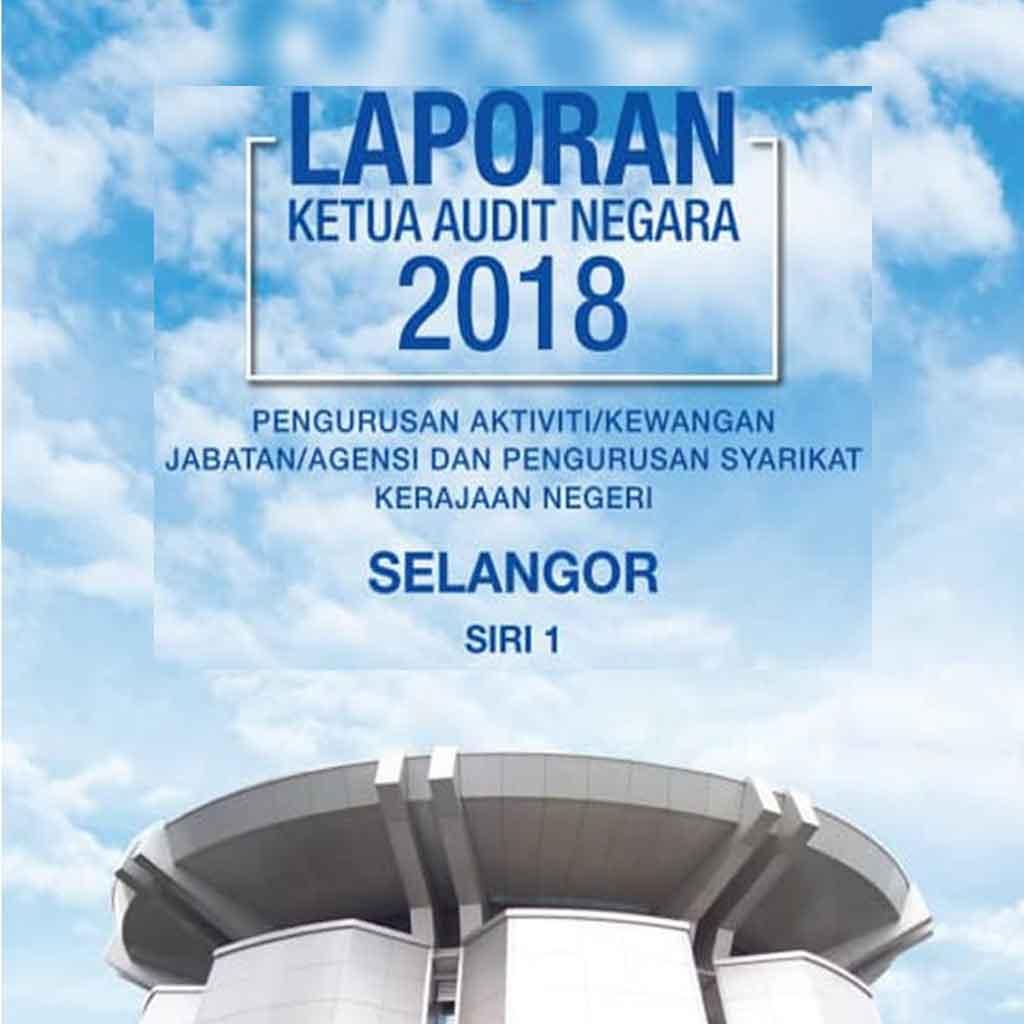 Laporan Ketua Audit Negara (LKAN) Negeri Selangor Siri 1 Tahun 2018