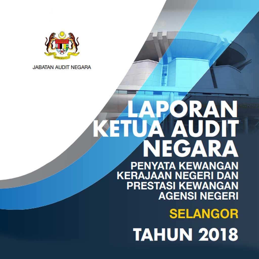 Laporan Ketua Audit Negara (LKAN) Penyata Kewangan Negeri Selangor 2018